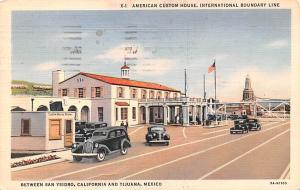 Mexico Old Vintage Antique Post Card American Custom House Tijuana 1935