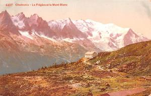 Switzerland Old Vintage Antique Post Card Chamonix La Flegere et le Mont Blan...
