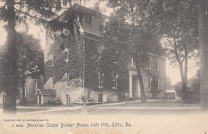 Moravian Chapel Brother House, built 1761, LITITZ, Pennsylvania, 1910