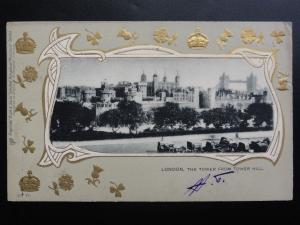 London THE TOWER FROM TOWER HILL c1903 UB Embossed Pub by R.Tucks - Series 700 l