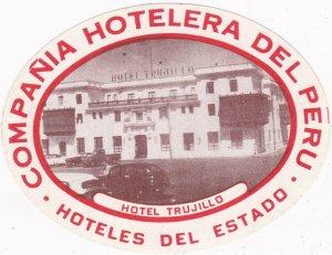 Peru Compania Hotelera Del Peru Hotel Trujillo Luggage Label sk1927