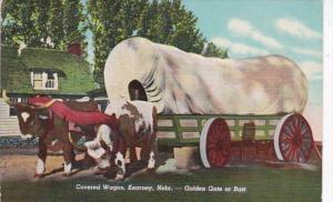 Nebraska Kearney Covered Wagon Golden Gate Or Bust Curteich