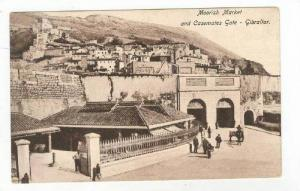 Moorish Market & Casemates Gate, Gibraltar, United Kingdom, 1900-1910s
