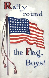 American Flag - RALLY AROUND THE FLAG BOYS! c1910 Postcard Series 529