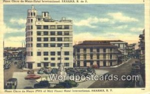 Plaza Cinco de Mayo, Hotel International Panama Panama Unused