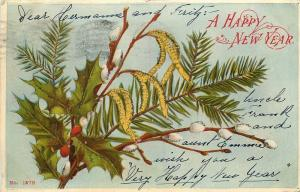 HAPPY NEW YEAR UDB POSTCARD c1905 HOLLY PINE PUSSY WILLOW