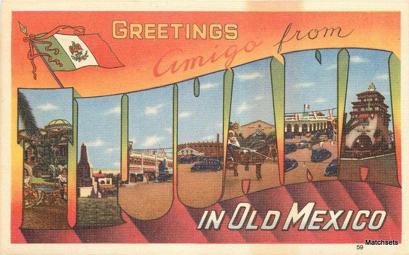 1940's Linen large letters multi View TIJUANA OLD MEXICO 5643