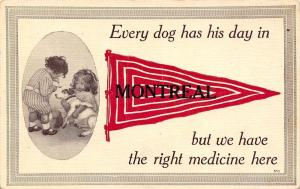 Montreal PQ Every Dog Has His Day, We Have Medicine~Mixed-Up Metaphor c1912