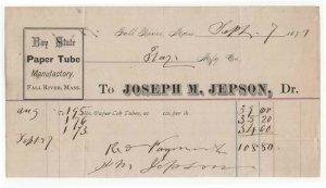 1877 Billhead, JOSEPH M. JEPSON, Dr., Bay State Paper Tube Mfg., Fall River, MA