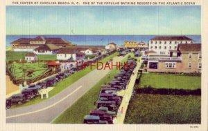 THE CENTER OF CAROLINA BEACH, N.C. POPULAR BATHING RESORT ON THE ATLANTIC OCEAN