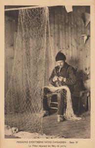 NORTHWEST TERRITORY, Canada, 00-10s; Catholic Missionary Repairing Fishing Nets