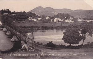 DIXFIELD, Maine, PU-1907; The Toll Bridge And Sugar Loaf Mountain