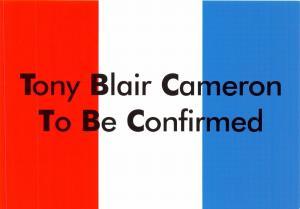 Postcard Slogan  Tony Blair Cameron - To Be Confirmed  NEW #MU1003