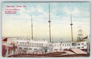 Venice California~Ship Cafe~Ship Cabrillo Turned Restaurant~c1910 Postcard