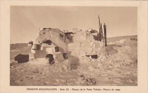 Missions Esquimaudes , Mission de la Petite Therese : Maison de neige , PU-1929
