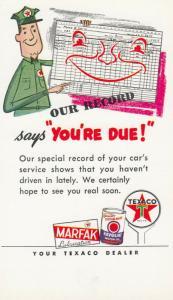 TEXACO Dealer; Your're Due! , 40-50s