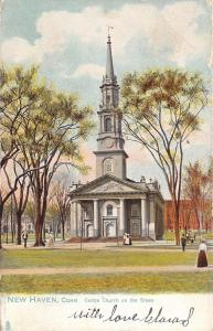 New Haven Connecticut~Centre Church on the Green~1905 Postcard~TUCK