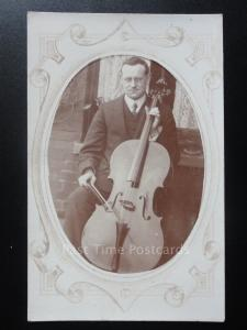 Portrait of Gentleman & Playing a Chello - Old RP PC  sent by Mr A.W. Lansdell