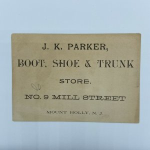 J K Parker Boot Shoe Trunk Store Mill Street Mount Holly NJ Jersey Trade Card