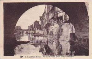 Argenton (Indre) - Vieillies Maisons, prises sous le Pont Vieux, France, 1910s