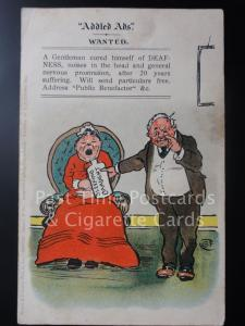 Addled Ads WANTED (A Gentleman Cured Himself of DEAFNESS) c1904 - Misch 160515