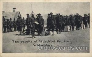 The results of watchful waiting Columbus Military Postcard Postcards  The res...