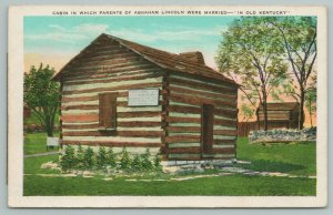 Old Kentucky~Cabin~Parents Of Abraham Lincoln Married~Vintage Postcard