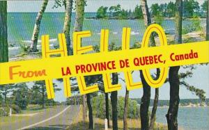 Greetings From  Hello From La Province De Quebec Canada