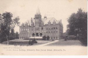 MILLERSVILLE , Pennsylvania , PU-1907 ; Science Bldg , State Normal School
