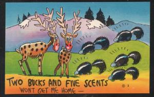 Humour colour PC Two Bucks and Five Scents Wont Get Me Home Deer & Skunks
