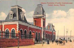Aduana Fronteriza Ciudad Juarez Mexico Tarjeta Postal Unused