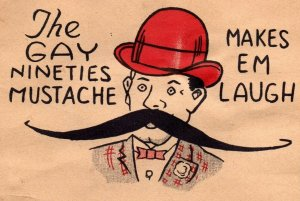 Pat. 1888 The Gay Nineties Mustache Makes Em Laugh Gag Gift Victorian Party