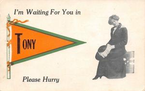 Waiting for You in Tony Wisconsin~Please Hurry~Lady With Coat On~1913 Pennant