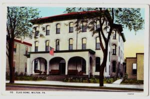 Old MILTON Pennsylvania Pa Postcard ELKS HOME Northumberland County