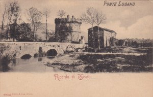 TIVOLI, Lazio, Italy, 1900-1910´s; Ponte Lugano, Ricordo Di Tivoli