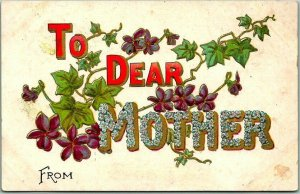 1910s Large Letter Embossed Postcard TO DEAR MOTHER Purple Violet Flowers UNUSED