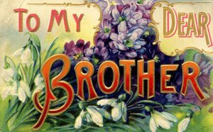 Greeting - To My Dear Brother    (embossed)