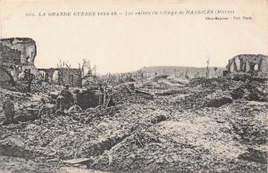 LA GRANDE GUERRE 1914-17~LES RUINES du VILLAGE de MASSIGES (MARNE) WW1 POSTCARD
