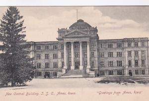Iowa Greetings From Ames New Central Building Iowa State College