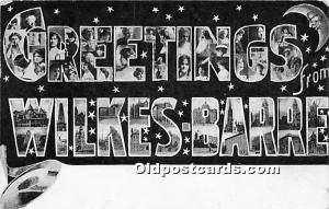 Greetings from Wilkes Barre, Pennsylvania, PA, USA Large Letter 1911 Missing ...