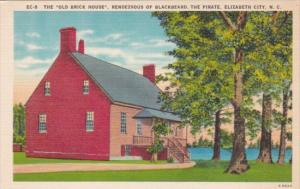 The Old Brick House Rendezvous Of Blackbeard The Pirate Elizabeth City North ...