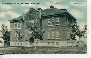 CHANUTE KANSAS WEBSTER SCHOOL BUILDING VINTAGE POSTCARD 1908
