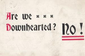Are We Downhearted NO !!! Comic Proverb Motto Antique Postcard