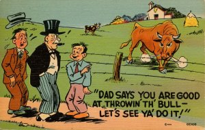 Humor - Dad says you are good at throwin' the bull…