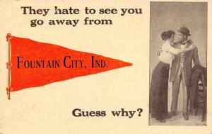 Hate to See You Go From Fountain City Indiana~Guess Why?~1912 Pennant Postcard