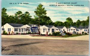 Myrtle Beach South Carolina Postcard T & C MOTOR COURT Highway 17 Roadside Linen
