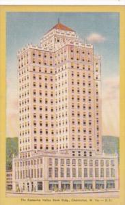 West Virginia Charleston The Kanawha Valley Bank Building