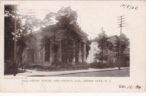 JERSEY CITY , New Jersey, 1905 ; Court House & County Jail