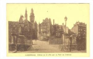 Luxemburg - Entree de la ville par le Pont du Chateau, 1910-30s