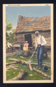 MY OLD LOG CABIN BLACK AMERICANA BLACK WORKER VINTAGE POSTCARD